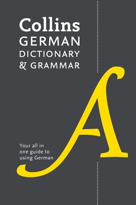 Collins German Dictionary and Grammar: 112,000 Translations Plus Grammar Tips - Collins Dictionaries