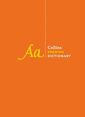 Collins Spanish Dictionary Complete and Unabridged: For Advanced Learners and Professionals - Collins Dictionaries