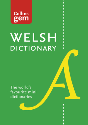 Collins Welsh Dictionary Gem Edition: Trusted Support for Learning, in a Mini-Format - Collins Dictionaries