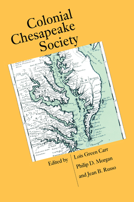 Colonial Chesapeake Society - Carr, Lois Green (Editor), and Morgan, Philip D (Editor), and Russo, Jean B, Professor (Editor)