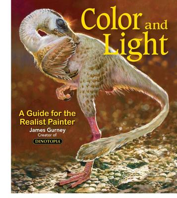 Color and Light, 2: A Guide for the Realist Painter - Gurney, James