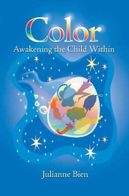 Color: Awakening the Child Within - Bien, Julianne