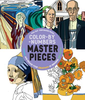 Color-By-Numbers Masterpieces: Unwind and Release Your Creativity by Bringing Art to Life - Parragon Books Ltd