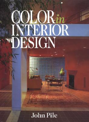 Color in Interior Design CL - Pile, John, Jr., and Pile John