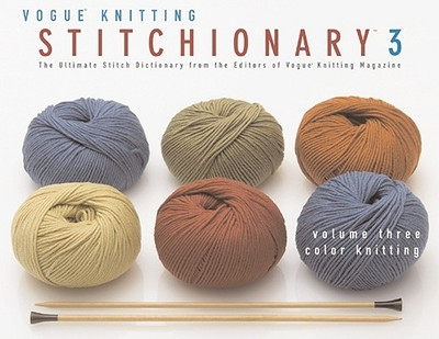Color Knitting: The Ultimate Stitch Dictionary from the Editors of Vogue Knitting Magazine - Vogue Knitting Magazine (Editor)