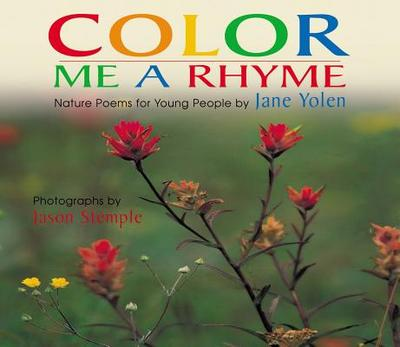 Color Me a Rhyme - Yolen, Jane, and Stemple, Jason (Photographer)