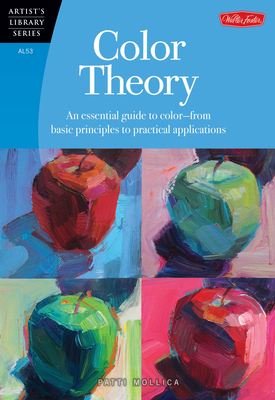 Color Theory: An Essential Guide to Color-from Basic Principles to Practical Applications - Mollica, Patti