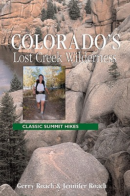 Colorado's Lost Creek Wilderness: Classic Summit Hikes - Roach, Gerry