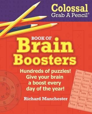 Colossal Grab a Pencil Book of Brain Boosters - Manchester, Richard (Compiled by)