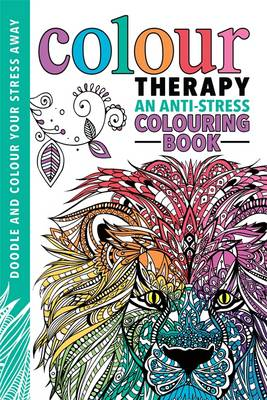 Colour Therapy: An Anti-Stress Colouring Book -