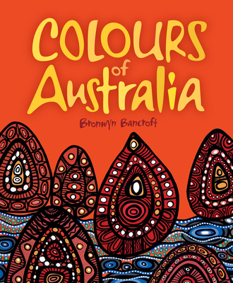 Colours of Australia: Little Hare Books - Bancroft, Bronwyn