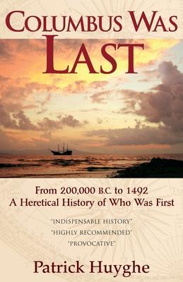 Columbus Was Last - Huyghe, Patrick