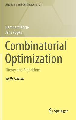 Combinatorial Optimization: Theory and Algorithms - Korte, Bernhard, and Vygen, Jens