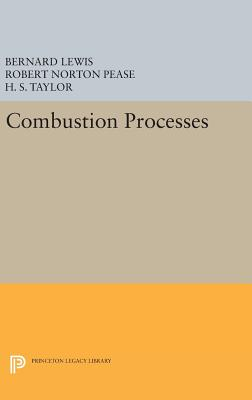 Combustion Processes - Lewis, Bernard, and Pease, Robert Norton, and Taylor, H. S.