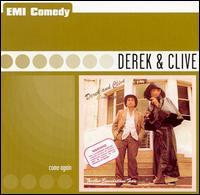 Come Again - Derek & Clive