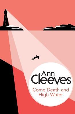Come Death and High Water - Cleeves, Ann