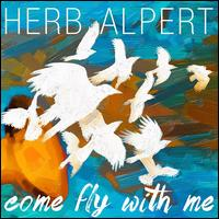 Come Fly with Me [LP] - Herb Alpert