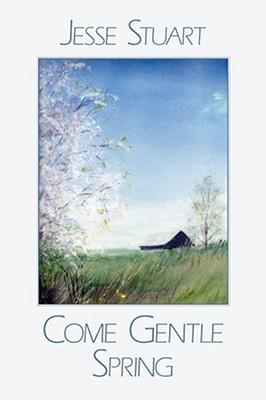Come Gentle Spring - Stuart, Jesse