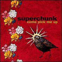 Come Pick Me Up - Superchunk