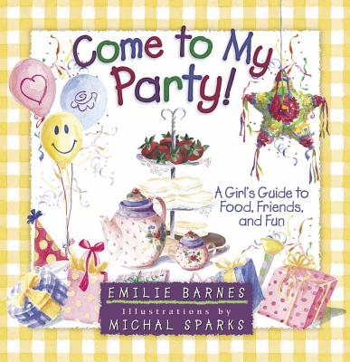 Come to My Party! - Barnes, Emilie