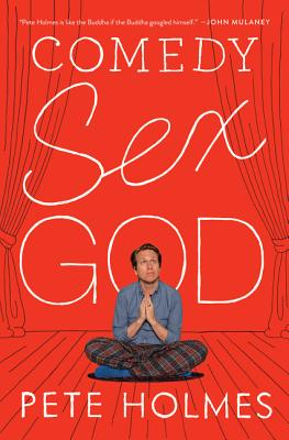 Comedy Sex God - Holmes, Pete
