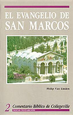Comentario Biblico de Collegeville New Testament Volume 2: El Evangelio de San Marcos - Van Linden, Philip A, and Karris, Robert J (Editor), and Bergant, Dianne, CSA (Editor)