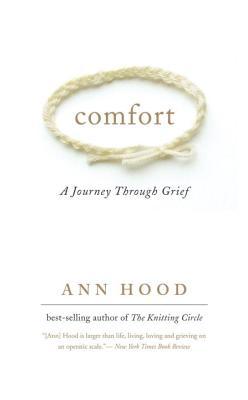 Comfort: A Journey Through Grief - Hood, Ann