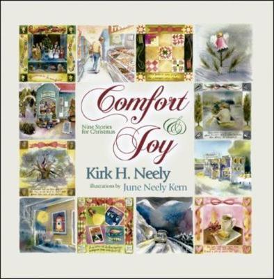 Comfort & Joy: Nine Stories for Christmas - Neely, Kirk
