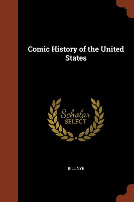 Comic History of the United States - Nye, Bill