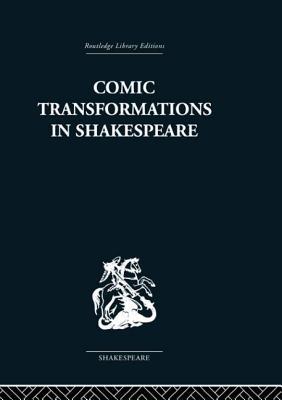 Comic Transformations in Shakespeare - Nevo, Ruth