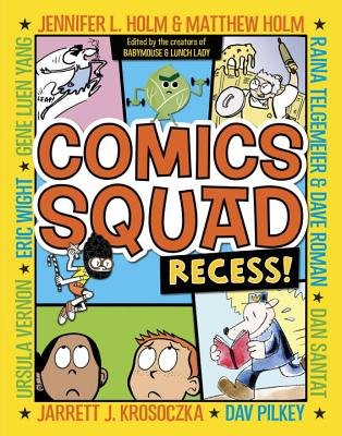 Comics Squad: Recess! - Holm, Jennifer L, and Holm, Matthew, and Krosoczka, Jarrett J