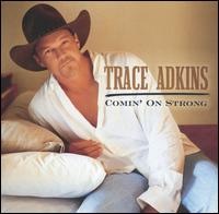 Comin' on Strong - Trace Adkins