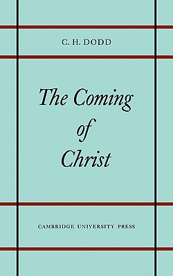 Coming of Christ - Dodd, C H