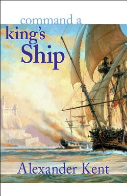Command a King's Ship - Kent, Alexander