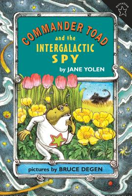 Commander Toad and the Intergalactic Spy - Yolen, Jane
