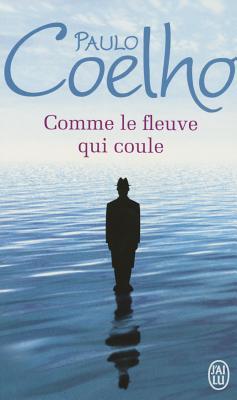 Comme Le Fleuve Qui Coule - Coelho, Paulo