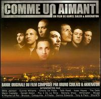 Comme Un Aimant - Bruno Coulais & Akhenaton/Orginal Soundtrack