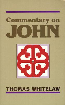 Commentary on John - Whitelaw, Thomas