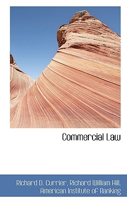 Commercial Law - Hill, Richard William, and Currier, Richard D