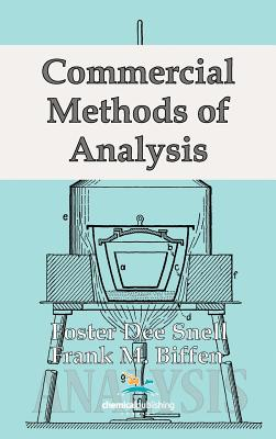 Commercial Methods of Analysis - Snell, Foster Dee, and Biffen, Frank
