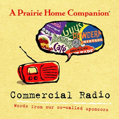 Commercial Radio: Words from Our So-Called Sponsors - Keillor, Garrison (Performed by)