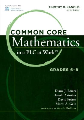 Common Core Mathematics in a Plc at Work - Briars, Diane J, and Asturias, Harold, and Foster, David