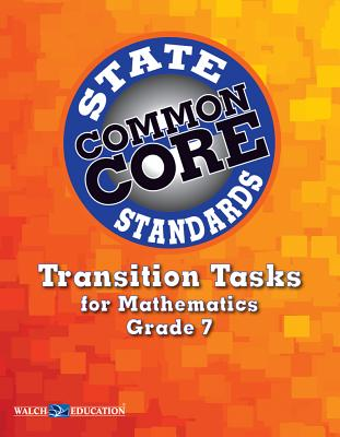 Common Core State Standards Transition Tasks for Mathematics, Grade 7 - Walch Education (Creator)