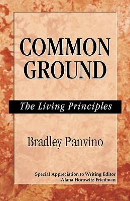 Common Ground: The Living Principles - Panvino, Bradley