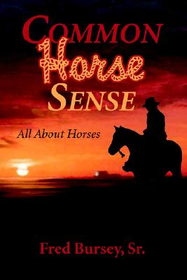 Common Horse Sense - Bursey, Fred