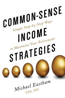 Common-Sense Income Strategies - Eastham, Michael