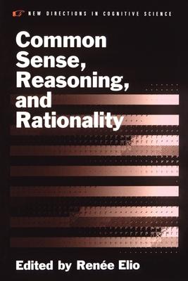 Common Sense, Reasoning, and Rationality - Elio, Renee (Editor)
