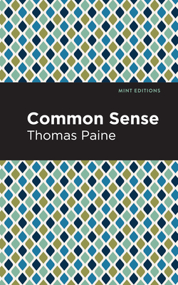 Common Sense - Paine, Thomas, and Editions, Mint (Contributions by)