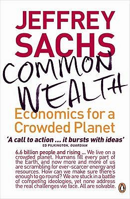 Common Wealth: Economics for a Crowded Planet - Sachs, Jeffrey