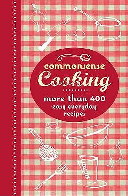 Commonsense Cooking (Apo)Winter Warmer 2017 Pack 2: More Than 400 Easy Everyday Recipes - Murdoch Books Test Kitchen (Other primary creator)